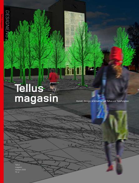 ©Tellus Magasin. Beställare: Vasakronan.
